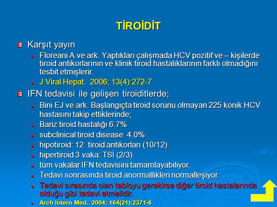 TİROİDİT Karşıt yayın IFN tedavisi ile gelişen tiroiditlerde;