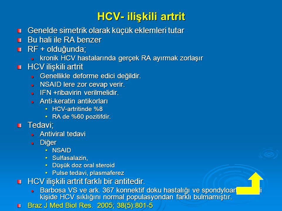 HCV- ilişkili artrit Genelde simetrik olarak küçük eklemleri tutar