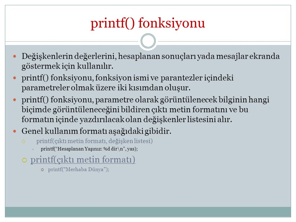 printf() fonksiyonu printf(çıktı metin formatı)