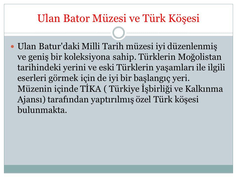 Ulan Bator Müzesi ve Türk Köşesi