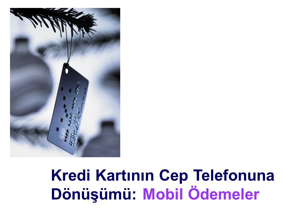 Kredi Kartının Cep Telefonuna Dönüşümü: Mobil Ödemeler