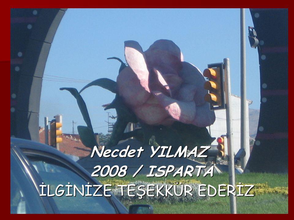 Necdet YILMAZ 2008 / ISPARTA İLGİNİZE TEŞEKKÜR EDERİZ