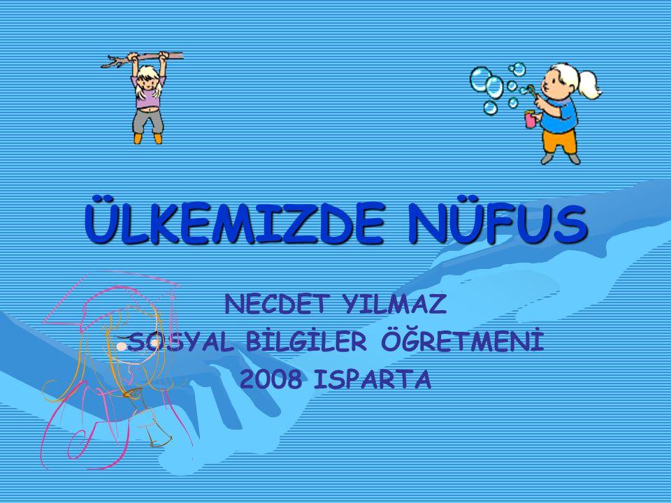 NECDET YILMAZ SOSYAL BİLGİLER ÖĞRETMENİ 2008 ISPARTA