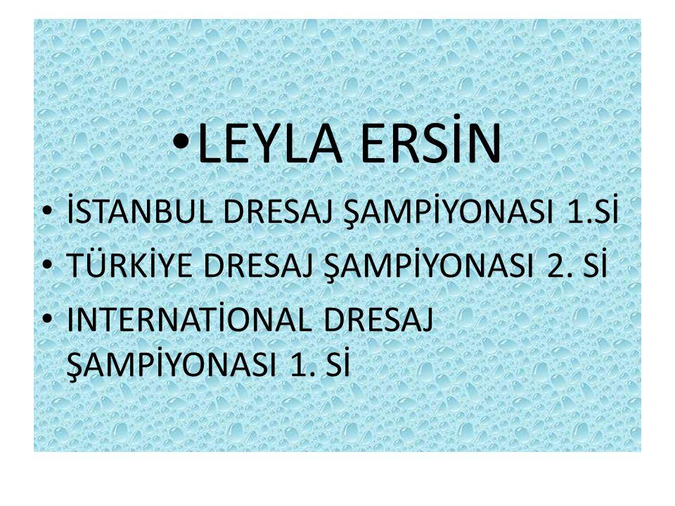 LEYLA ERSİN İSTANBUL DRESAJ ŞAMPİYONASI 1.Sİ