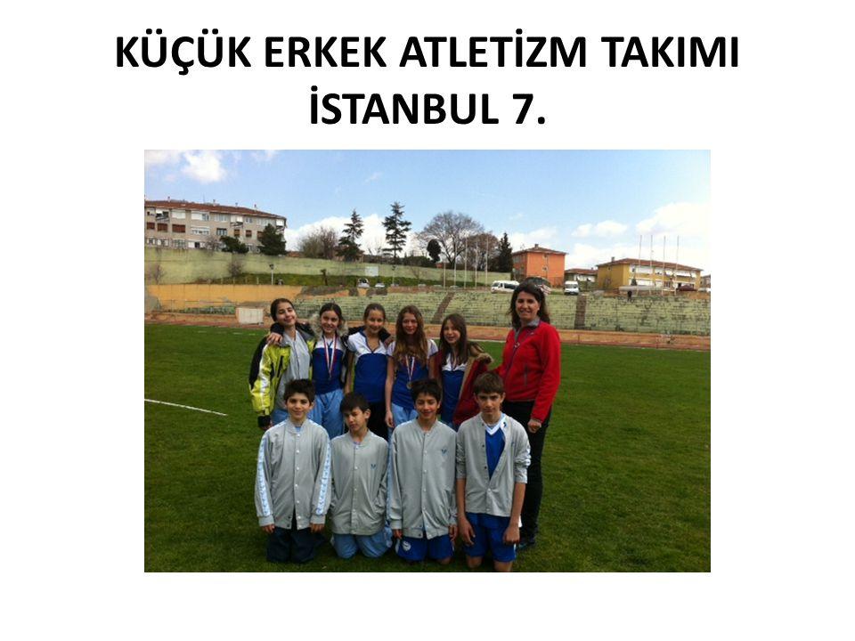 KÜÇÜK ERKEK ATLETİZM TAKIMI İSTANBUL 7.