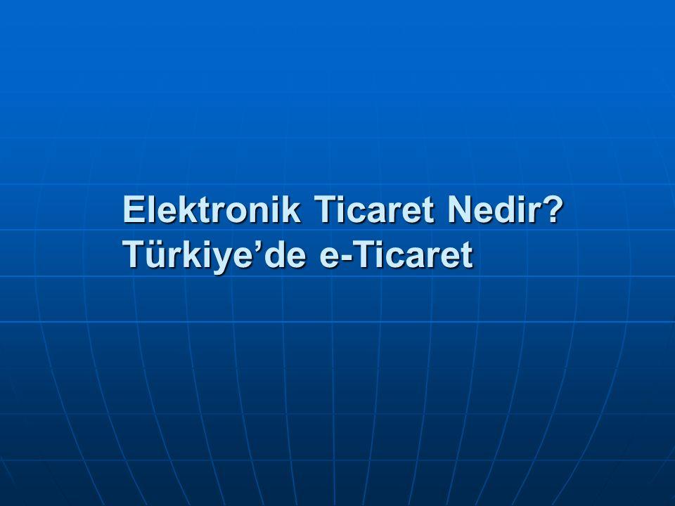 Elektronik Ticaret Nedir Türkiye'de e-Ticaret
