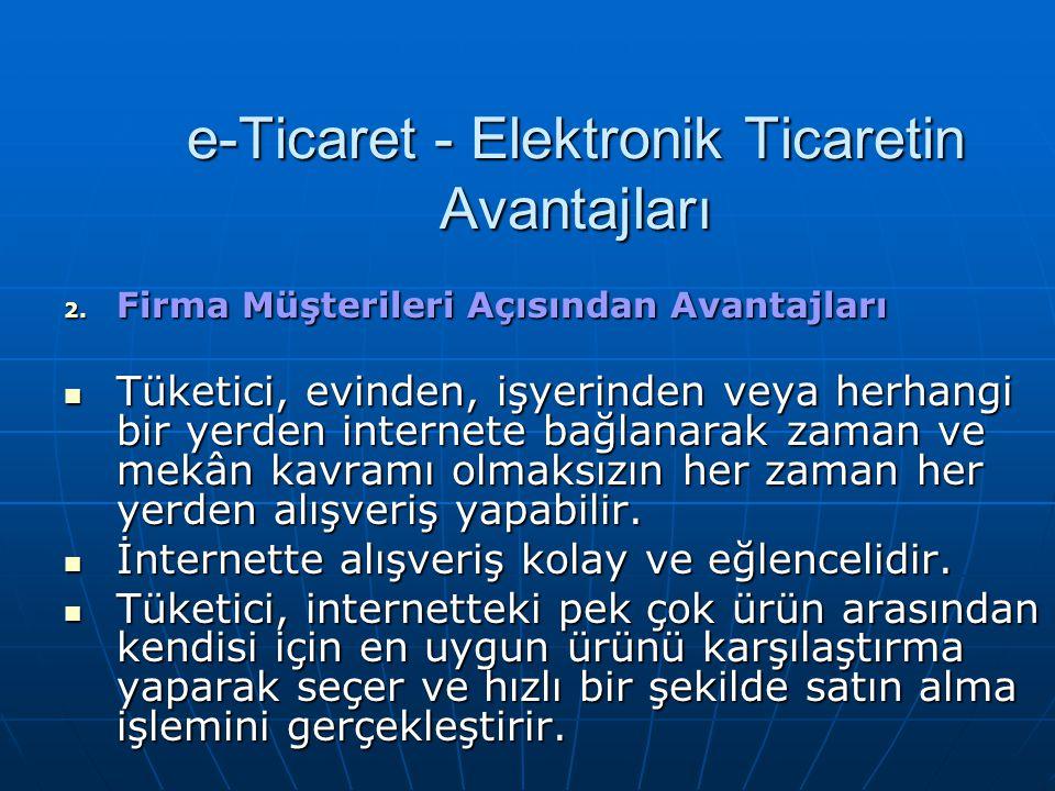 e-Ticaret - Elektronik Ticaretin Avantajları