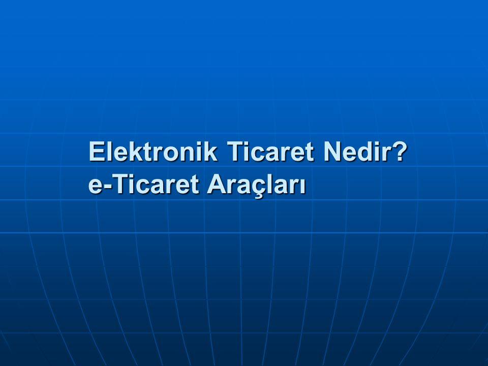 Elektronik Ticaret Nedir e-Ticaret Araçları