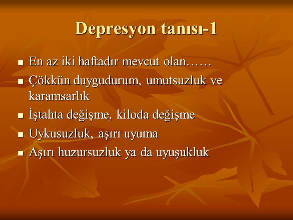 Depresyon tanısı-1 En az iki haftadır mevcut olan……