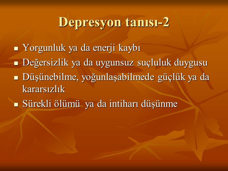 Depresyon tanısı-2 Yorgunluk ya da enerji kaybı