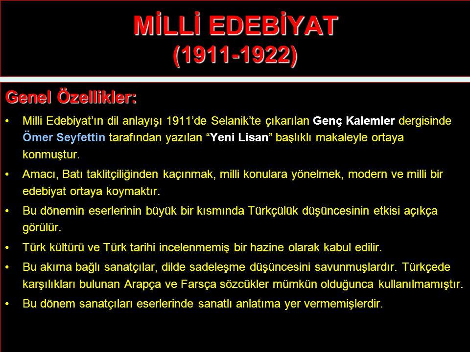 MİLLİ EDEBİYAT (1911-1922) Genel Özellikler: