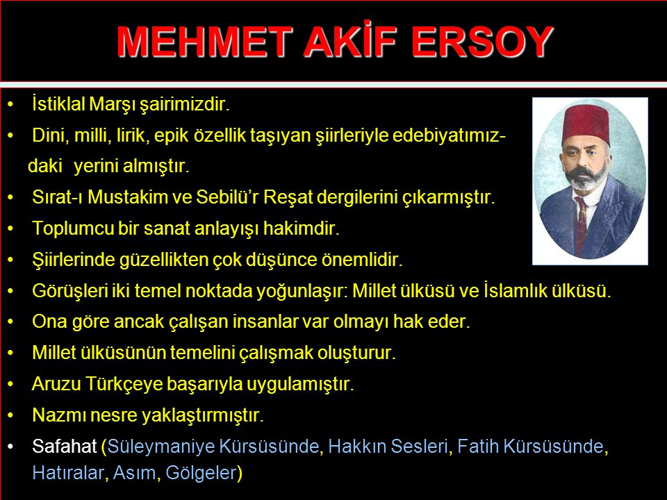 MEHMET AKİF ERSOY İstiklal Marşı şairimizdir.