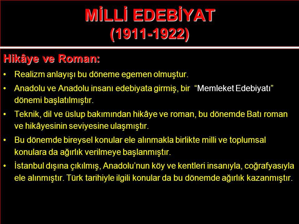 MİLLİ EDEBİYAT (1911-1922) Hikâye ve Roman: