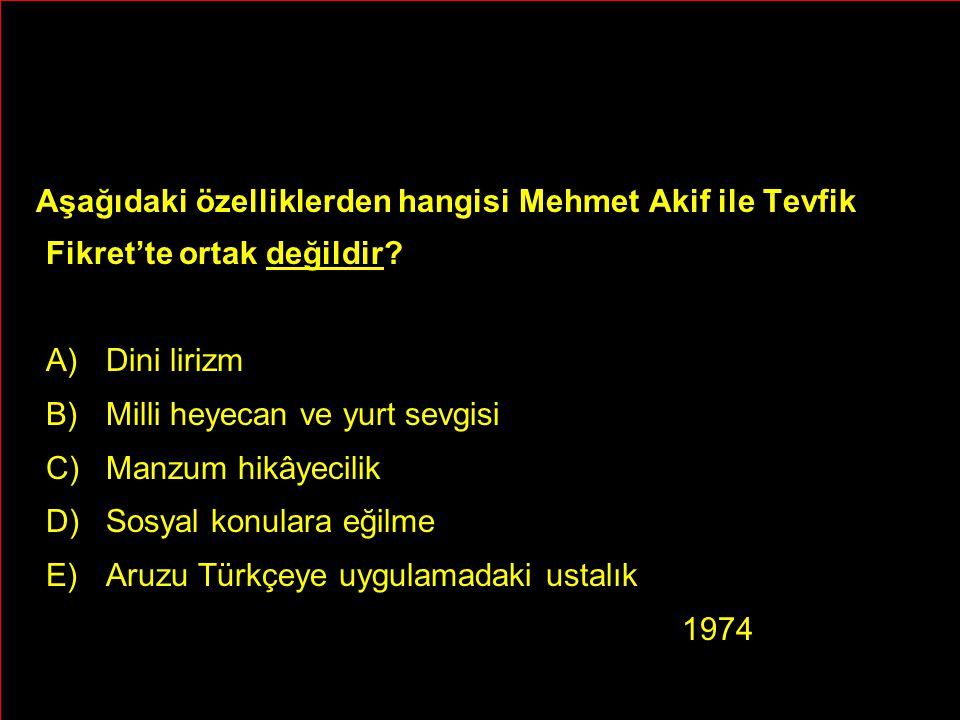 Aşağıdaki özelliklerden hangisi Mehmet Akif ile Tevfik Fikret'te ortak değildir