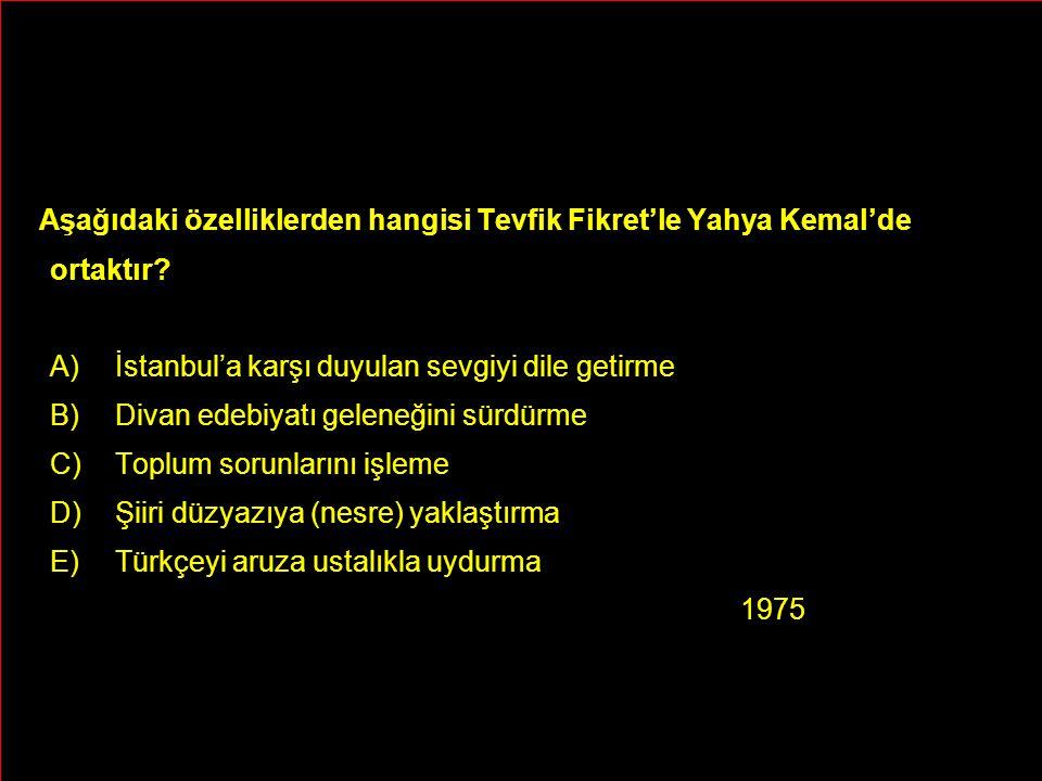 Aşağıdaki özelliklerden hangisi Tevfik Fikret'le Yahya Kemal'de ortaktır