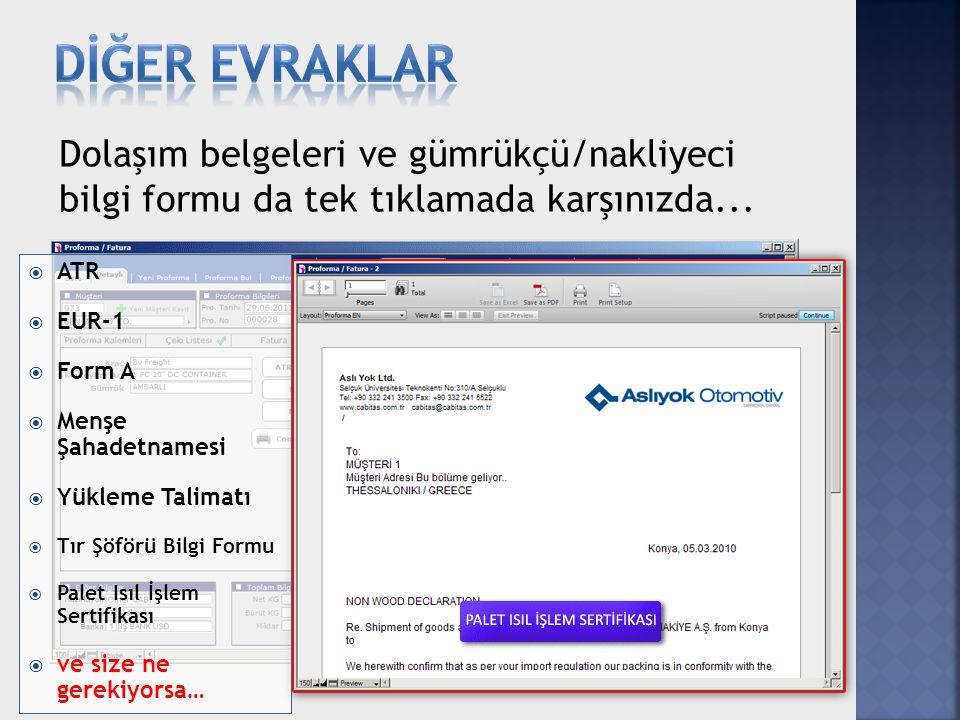 DİĞER EVRAKLAR Dolaşım belgeleri ve gümrükçü/nakliyeci bilgi formu da tek tıklamada karşınızda... ATR.
