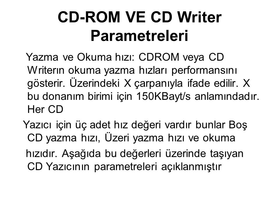 CD-ROM VE CD Writer Parametreleri