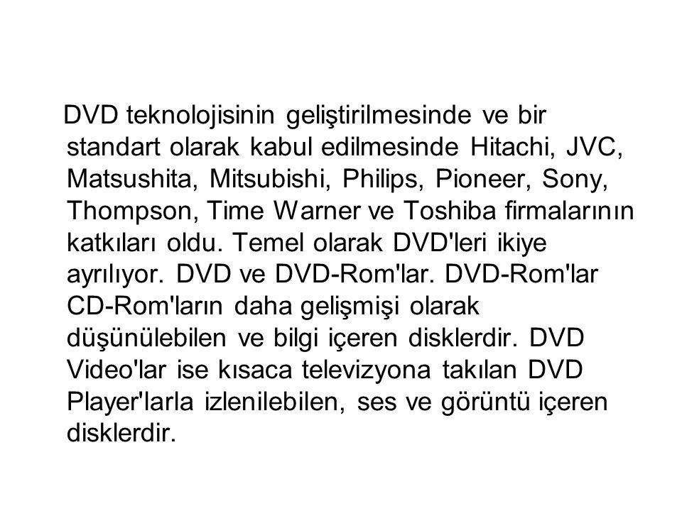DVD teknolojisinin geliştirilmesinde ve bir standart olarak kabul edilmesinde Hitachi, JVC, Matsushita, Mitsubishi, Philips, Pioneer, Sony, Thompson, Time Warner ve Toshiba firmalarının katkıları oldu.