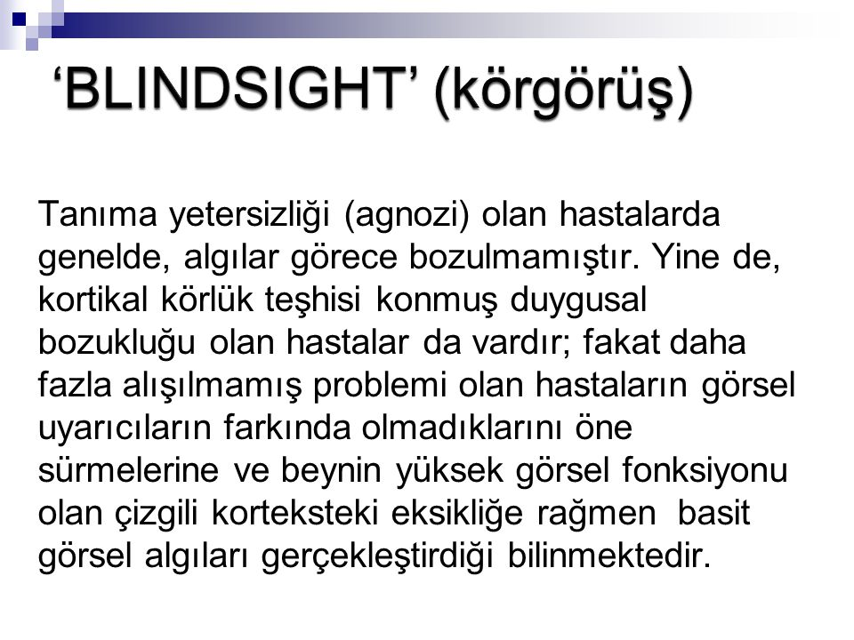 'BLINDSIGHT' (körgörüş)