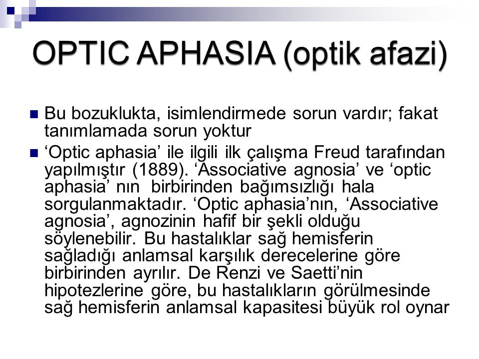 OPTIC APHASIA (optik afazi)