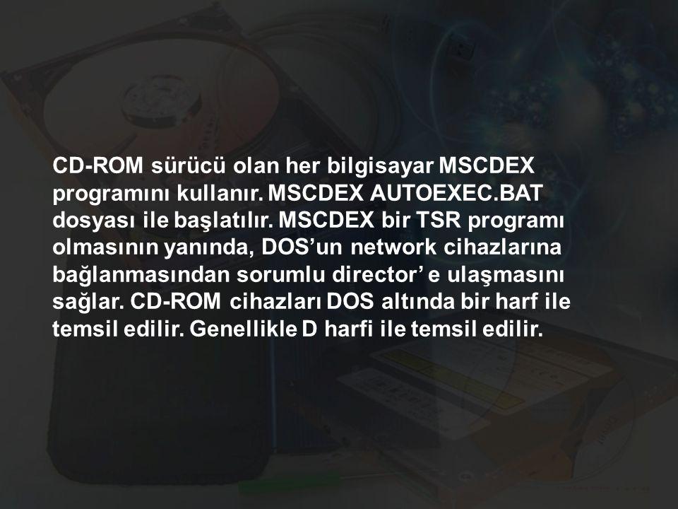 CD-ROM sürücü olan her bilgisayar MSCDEX programını kullanır