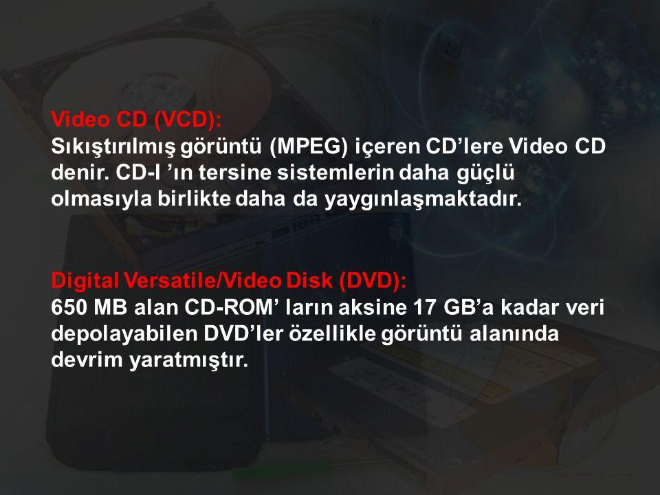 Video CD (VCD): Sıkıştırılmış görüntü (MPEG) içeren CD'lere Video CD denir. CD-I 'ın tersine sistemlerin daha güçlü olmasıyla birlikte daha da yaygınlaşmaktadır.