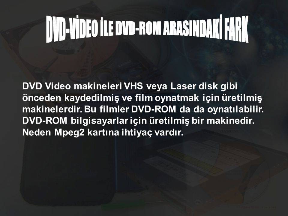 DVD-VİDEO İLE DVD-ROM ARASINDAKİ FARK