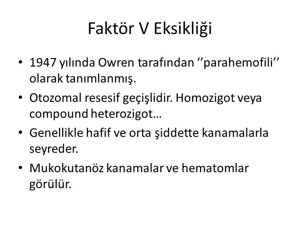 Faktör V Eksikliği 1947 yılında Owren tarafından ''parahemofili'' olarak tanımlanmış.