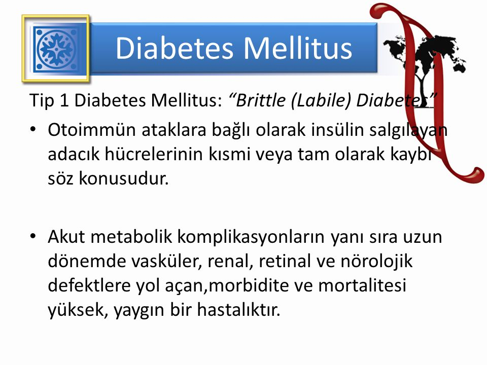 Diabetes Mellitus Tip 1 Diabetes Mellitus: Brittle (Labile) Diabetes