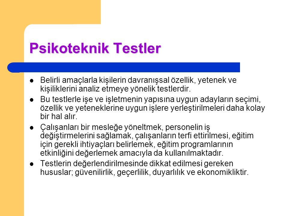 Psikoteknik Testler Belirli amaçlarla kişilerin davranışsal özellik, yetenek ve kişiliklerini analiz etmeye yönelik testlerdir.