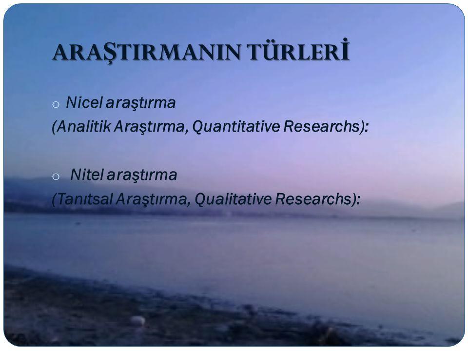 ARAŞTIRMANIN TÜRLERİ Nicel araştırma