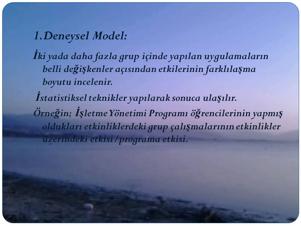 1.Deneysel Model: