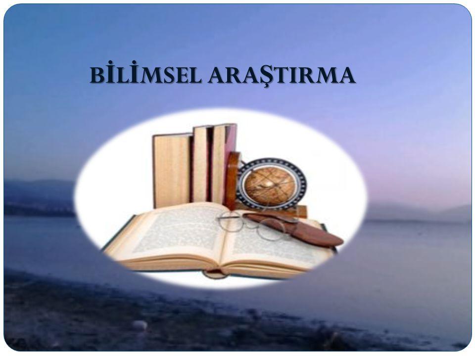 BİLİMSEL ARAŞTIRMA