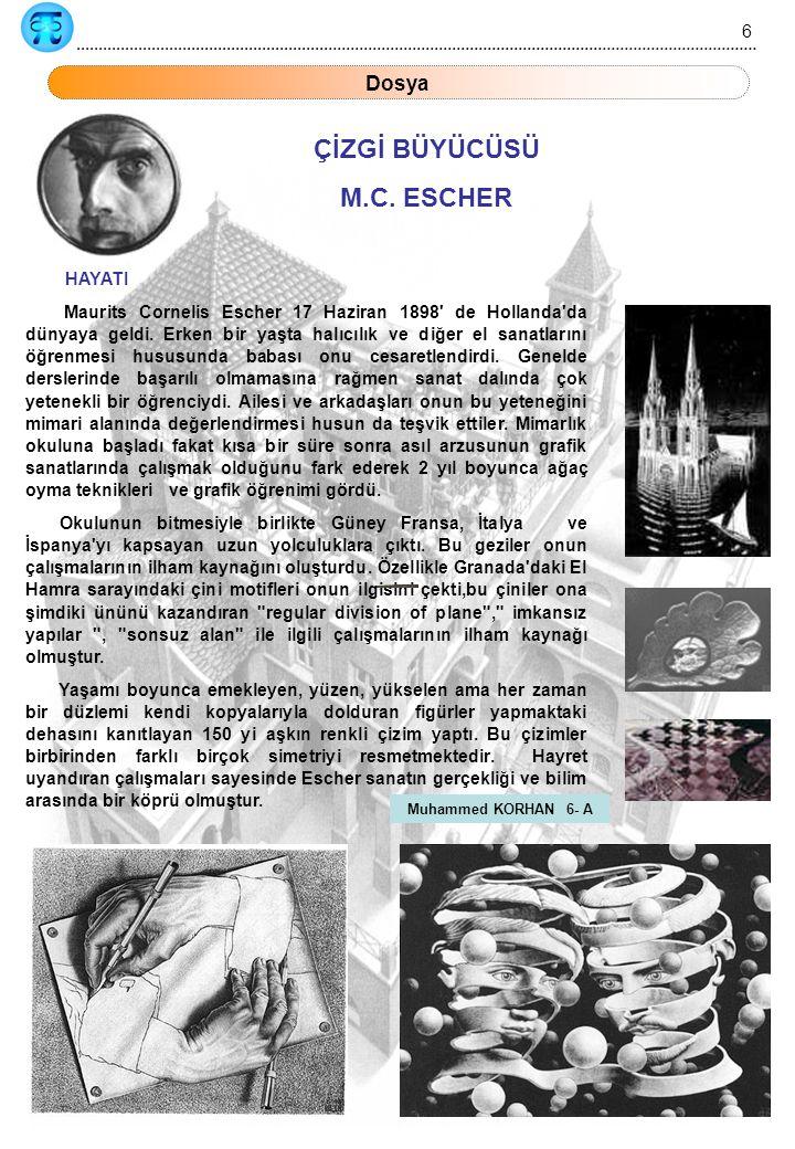 ÇİZGİ BÜYÜCÜSÜ M.C. ESCHER Dosya 6 HAYATI