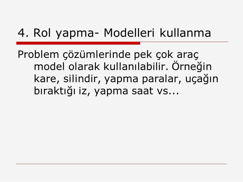4. Rol yapma- Modelleri kullanma