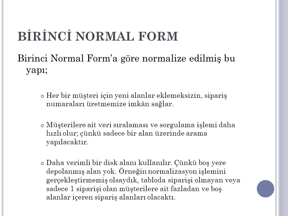 BİRİNCİ NORMAL FORM Birinci Normal Form'a göre normalize edilmiş bu yapı;