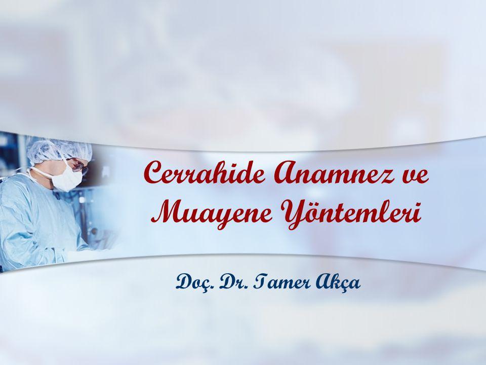 Cerrahide Anamnez ve Muayene Yöntemleri