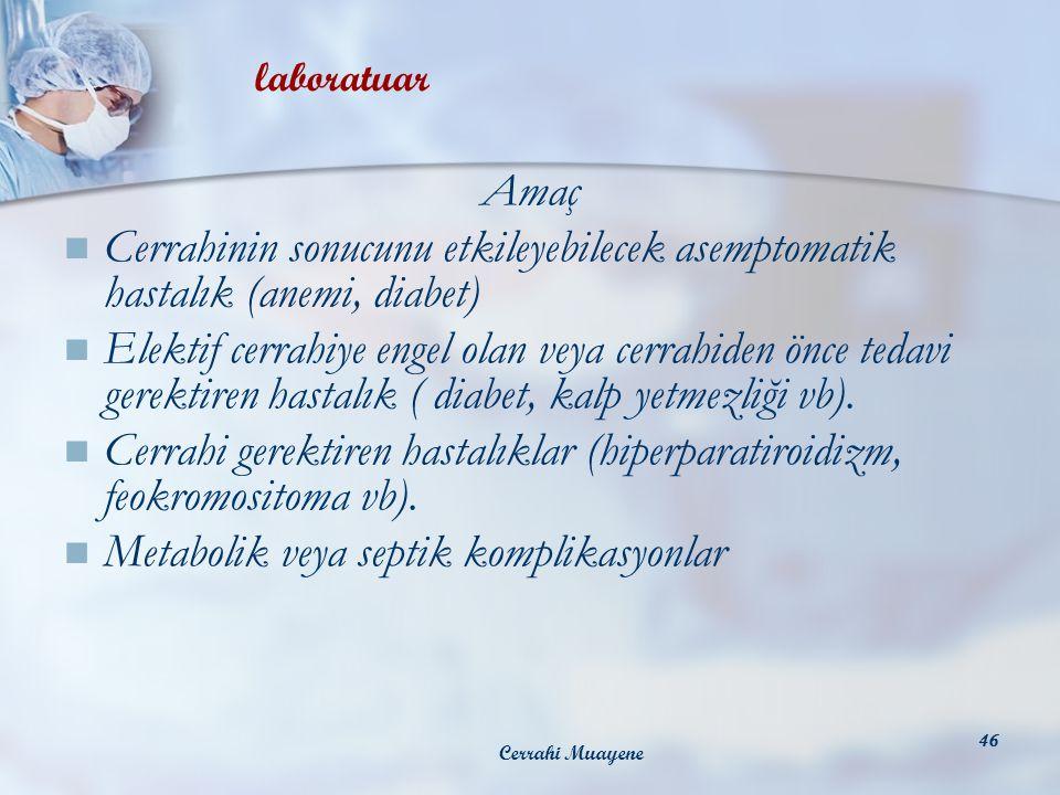 Metabolik veya septik komplikasyonlar