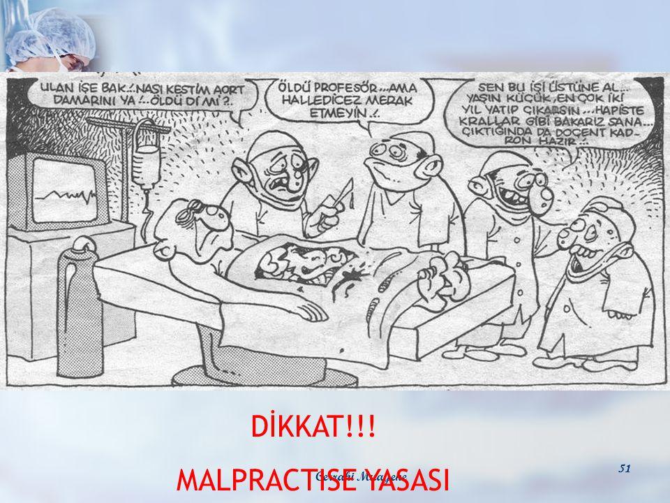 DİKKAT!!! MALPRACTISE YASASI Cerrahi Muayene