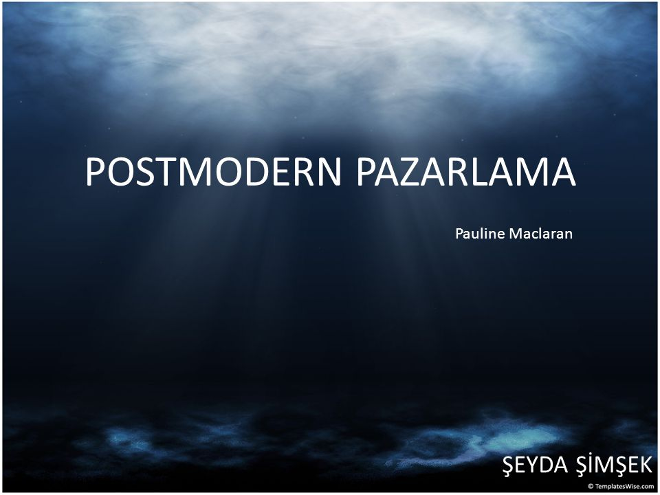 POSTMODERN PAZARLAMA Pauline Maclaran