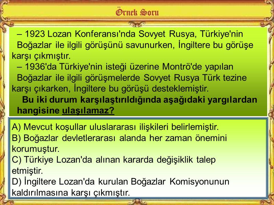 – 1923 Lozan Konferansı nda Sovyet Rusya, Türkiye nin
