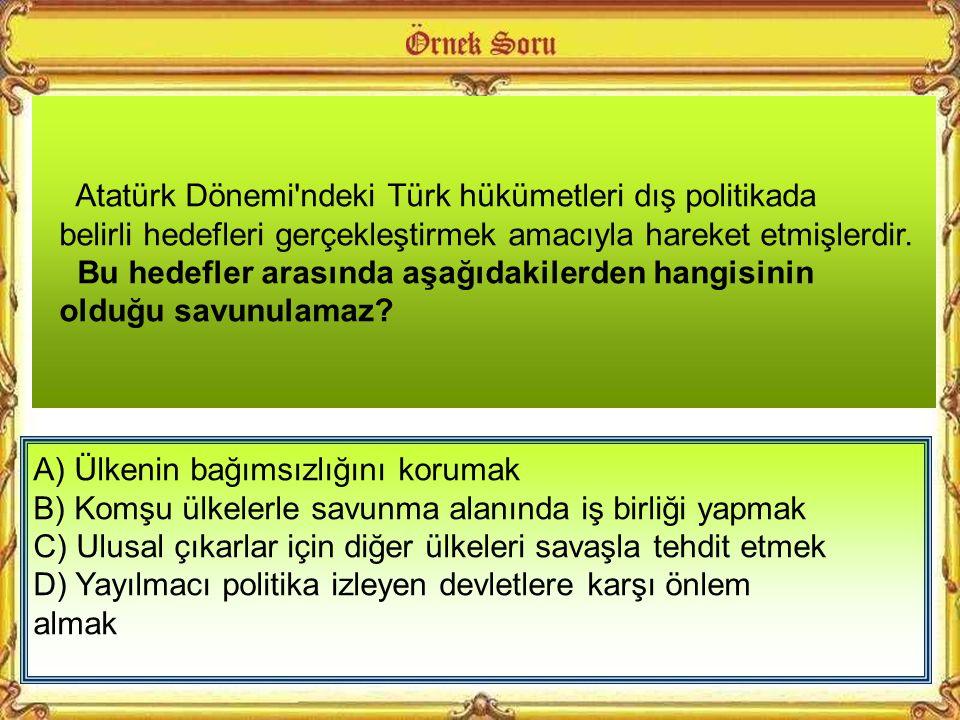 Atatürk Dönemi ndeki Türk hükümetleri dış politikada