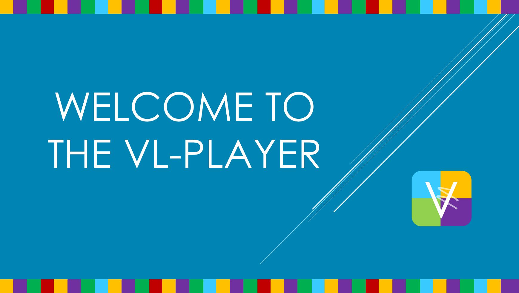WELCOME TO THE VL-PLAYER