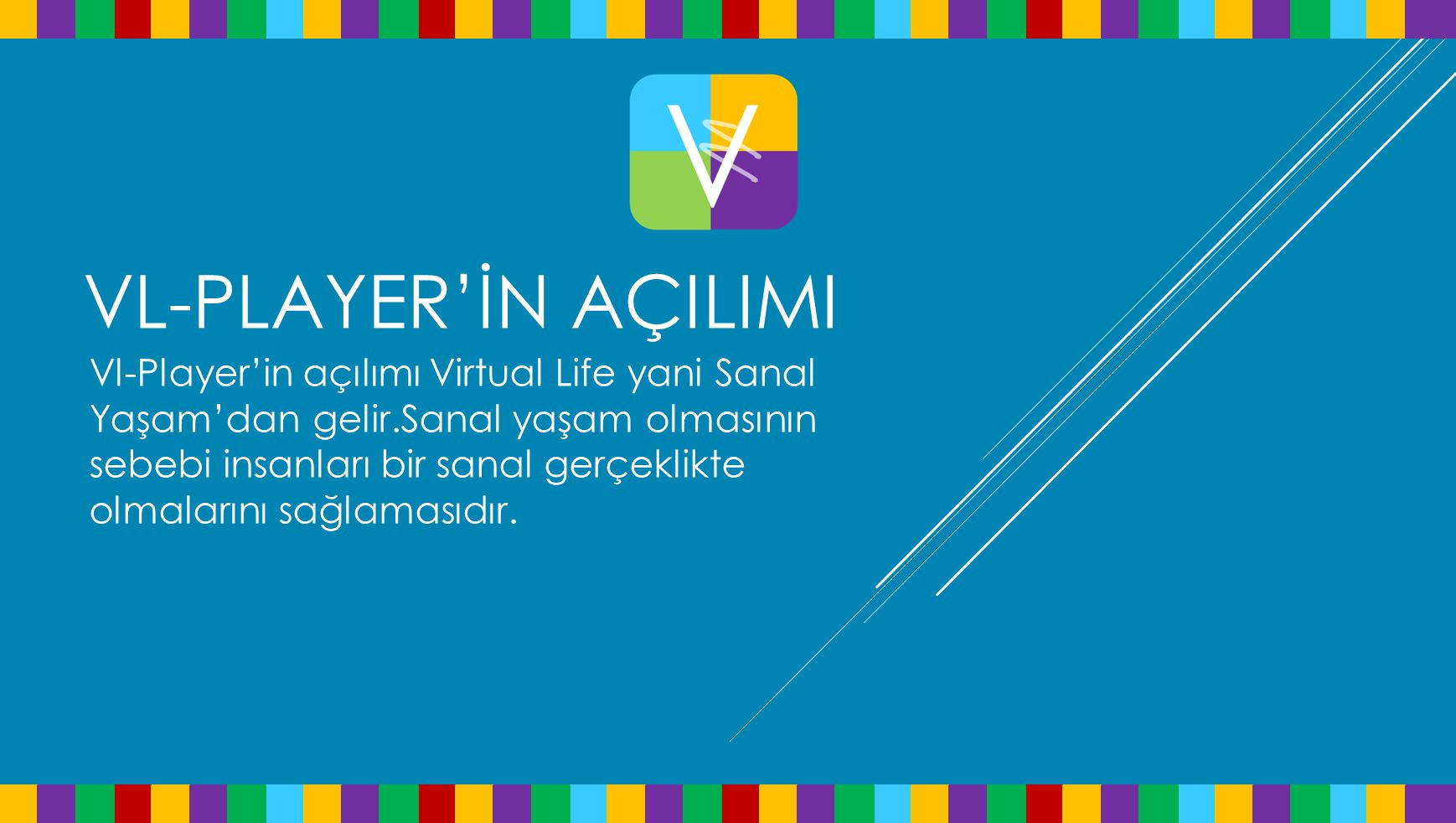VL-PLAYER'İN açIlImI