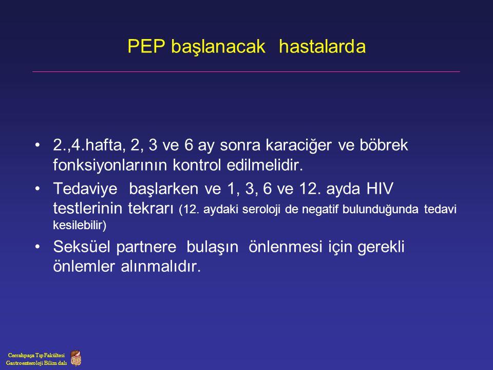 PEP başlanacak hastalarda