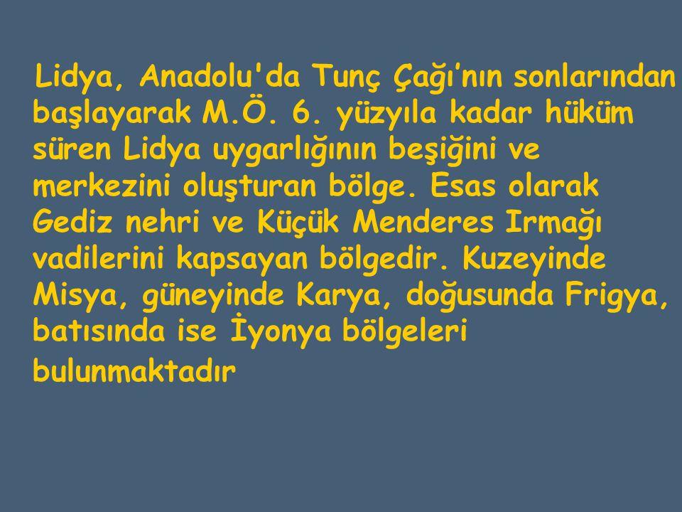 Lidya, Anadolu da Tunç Çağı'nın sonlarından başlayarak M. Ö. 6