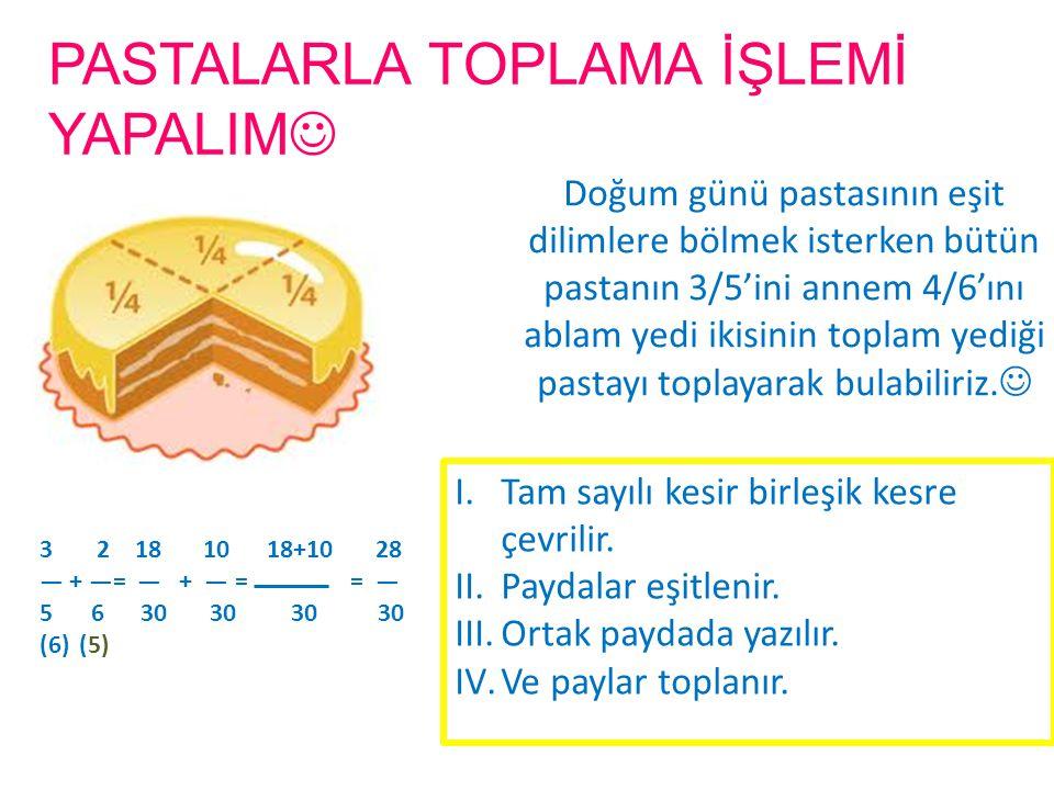 PASTALARLA TOPLAMA İŞLEMİ YAPALIM