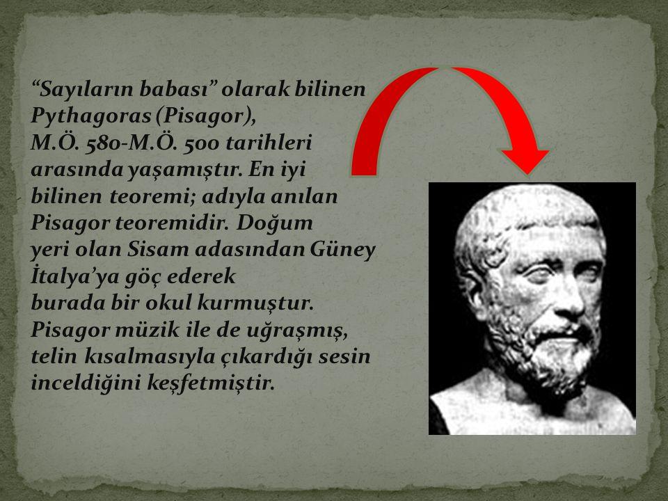 Sayıların babası olarak bilinen Pythagoras (Pisagor),