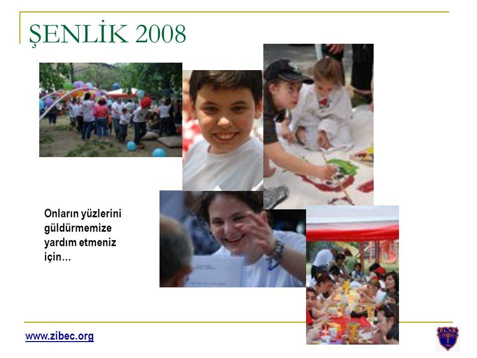 ŞENLİK 2008 Onların yüzlerini güldürmemize yardım etmeniz için…
