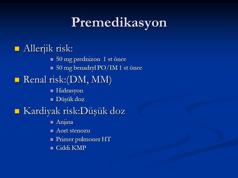 Premedikasyon Allerjik risk: Renal risk:(DM, MM)